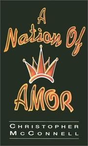 Cover of: A nation of Amor by Christopher McConnell