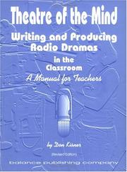 Cover of: Theatre of the Mind, Writing and Producing Radio Dramas in the Classroom | Don Kisner