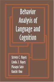 Cover of: Behavior analysis of language and cognition | International Institute on Verbal Relations (4th 1992 Fujizakuroso Hotel, Japan)