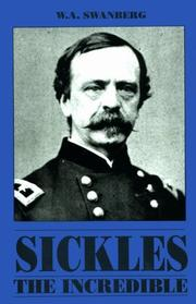 Cover of: Sickles the Incredible by W. A. Swanberg