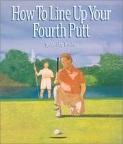Cover of: How to Line Up Your Fourth Putt | Robert P. Runk