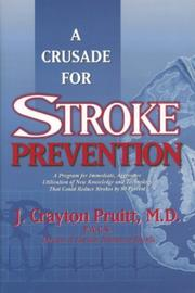 Cover of: A Crusade for Stroke Prevention | J. Crayton Pruitt