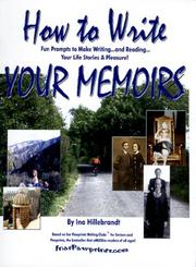 Cover of: How to Write Your Memoirs -- Fun Prompts to Make Writing -- and Reading -- Your Life Stories a Pleasure! by Ina Hillebrandt