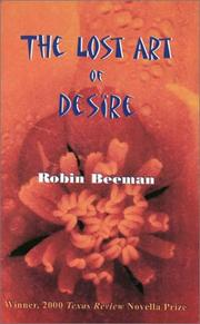 Cover of: The lost art of desire by Robin Beeman