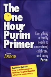 Cover of: The One Hour Purim Primer | Shimon Apisdorf