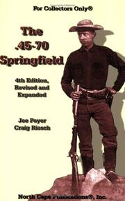 Cover of: The .45-70 Springfield | Joe Poyer; Craig Riesch