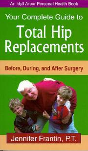 Cover of: Your Complete Guide To Total Hip Replacements | Jennifer Frantin