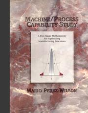Cover of: Machine/Process Capability Study by Mario Perez-Wilson