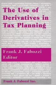 Cover of: The Use of Derivatives in Tax Planning by Frank J. Fabozzi