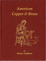Cover of: American copper & brass | Henry J. Kauffman