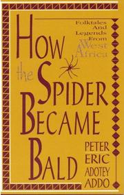 Cover of: How the spider became bald by Peter Eric Adotey Addo