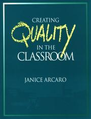 Cover of: Creating quality in the classroom | Janice Arcaro