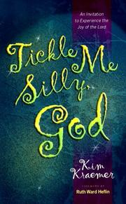 Cover of: Tickle me silly, God by Kim Kraemer
