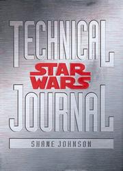 Cover of: Star Wars Technical Journal | Shane Johnson