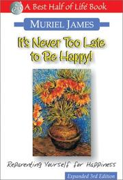 Cover of: It's never too late to be happy | Muriel James
