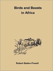 Cover of: Birds and Beasts in Africa | Robert Stephenson Smyth Baden-Powell, Baron Baden-Powell of Gilwell