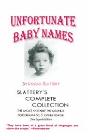 Cover of: Unfortunate baby names | Uncas Slattery