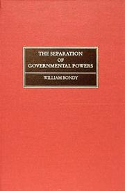 Cover of: Separation of governmental powers in history, in theory, and in the constitutions | William Bondy
