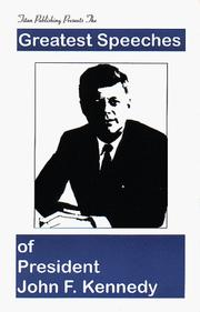 Cover of: The greatest speeches of President John F. Kennedy by John F. Kennedy