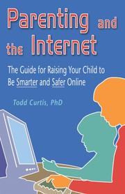 Cover of: Parenting and the Internet | Todd Curtis