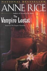 Cover of: The Vampire Lestat (Rice, Anne, Chronicles of the Vampires, 2nd Bk.) by Anne Rice