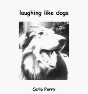 Cover of: Laughing like dogs by Carla Perry