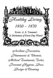 Cover of: Healthy living, 1850-1870, a manual for all seasons | A. E. Youman