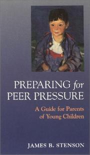 Cover of: Preparing for Peer Pressure | James B. Stenson