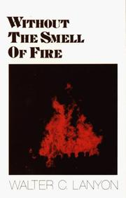 Cover of: Without the Smell of Fire | Walter C. Lanyon