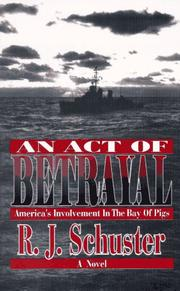Cover of: An act of betrayal | R. J. Schuster