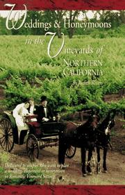 Cover of: Weddings & Honeymoons in the Vineyards of Northern California | Judith Rivers Moore
