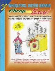 Cover of: Whirlpool Dryer Repair Cheap and Easy | Douglas Emley