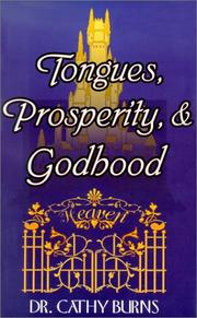 Cover of: Tongues, Prosperity, & Godhood | Cathy Burns