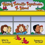 "Cover of: Taking Tourette Syndrome to School (""Special Kids in School"" Series) 
