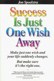 Cover of: Success Is Just One Wish Away by Jon Spoelstra