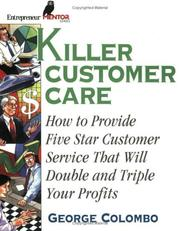 Cover of: Killer Customer Care (Entrepreneur Mentor Series) by George W. Colombo