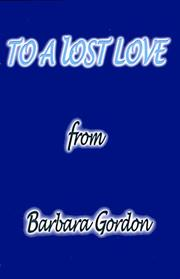 Cover of: To a Lost Love | Barbara Gordon