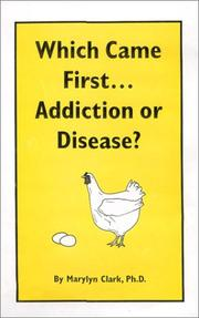 Cover of: Which came first-- addiction or disease? | Marylyn Clark