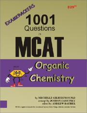 Cover of: Examkrackers 1001 Questions in MCAT Organic Chemistry (Examkrackers) | Michelle Gilbertson