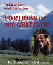 Cover of: Fortress of the grizzlies by Dan Wakeman