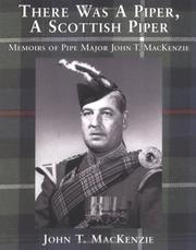 Cover of: There was a piper, a Scottish piper by John T. MacKenzie