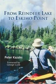 Cover of: From Reindeer Lake to Eskimo Point by Peter Kazaks