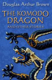 Cover of: The Komodo Dragon and Other Stories | Douglas Arthur Brown