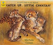 Cover of: Catch Up, Little Cheetah! (Lift-the-Flap Books) | Michele Coxon