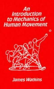 Cover of: An Introduction to the Mechanics of Human Movement | James Watkins