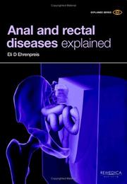 Cover of: Anal and Rectal Diseases Explained | Eli D., M.D. Ehrenpreis