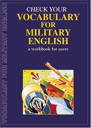 Cover of: Check Your Vocabulary for Military English by Richard Bowyer