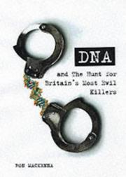 Cover of: DNA and the Hunt for Britain's Most Evil Criminals by Ron Mackenna