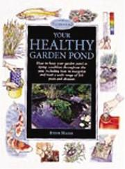 Cover of: Your Healthy Garden Pond (Pond & Aquatic S.) | Steve Halls