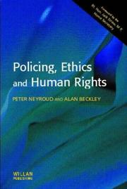 Cover of: Policing, ethics and human rights | Peter Neyroud